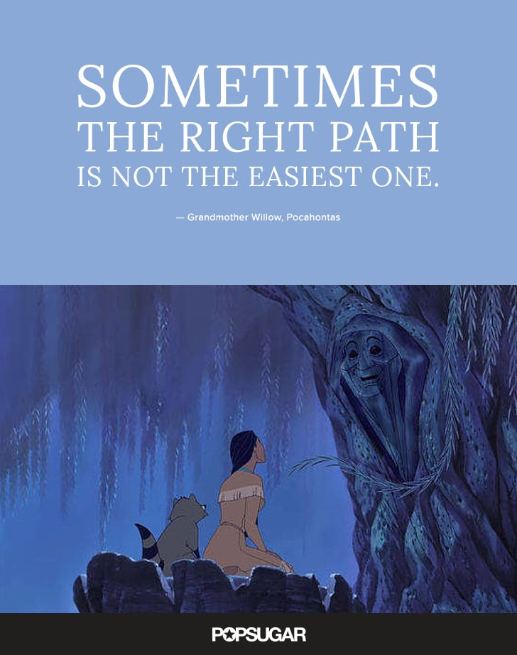 Sometimes The Right Path Is Not The Easiest One Best Disney