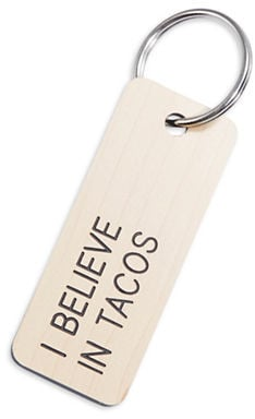 I Believe in Tacos Keytag ($15)