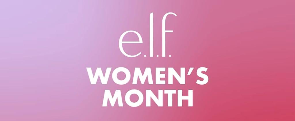 e.l.f. Cosmetics Women's Month Initiatives