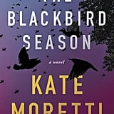 The Blackbird Season by Kate Moretti, Out Sept. 26