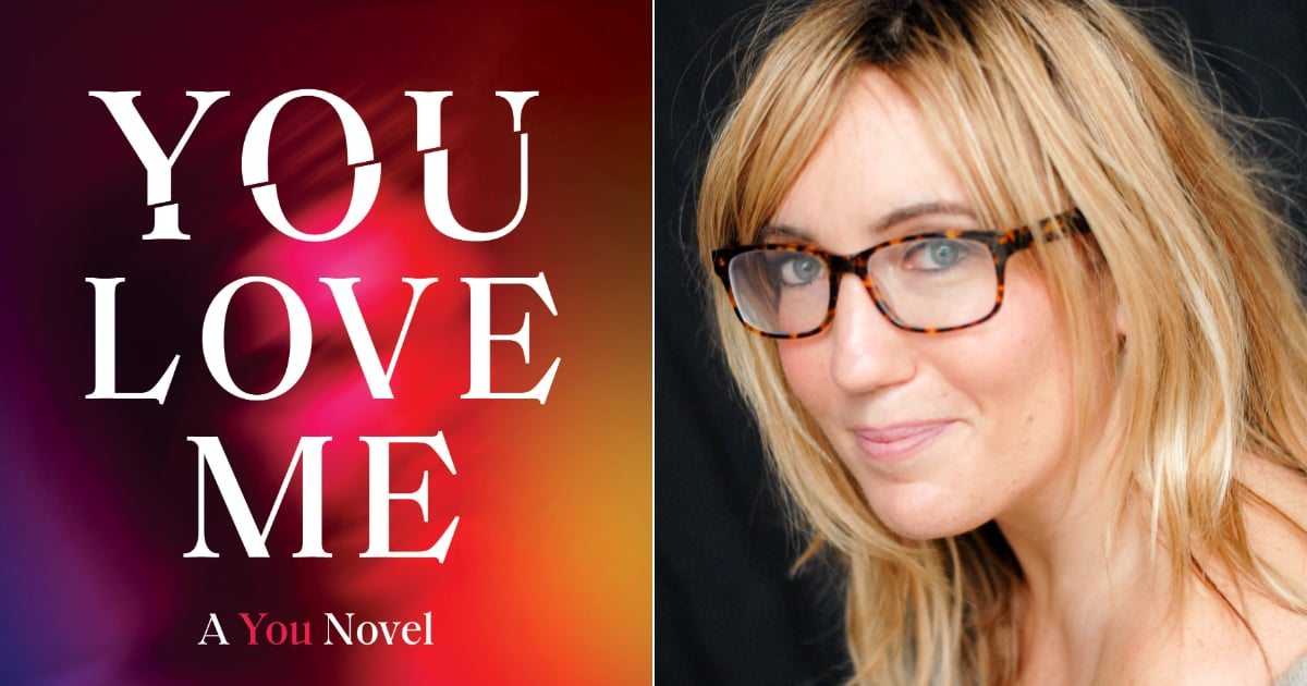 You Love Me Author Caroline Kepnes Is Joining POPSUGAR Book Club For a Live Q&A!.jpg