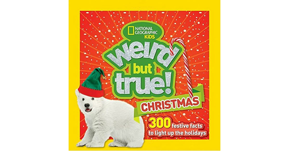 Weird but True Christmas: 300 Festive Facts to Light Up the Holidays ...