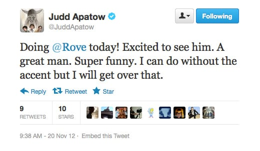 Funnyman Judd Apatow makes his feelings about the Aussie accent clear.