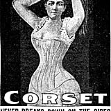 An ad from 1895 brags its corset will never break down on the sides.