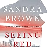 Seeing Red by Sandra Brown, Out Aug. 15