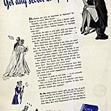 """Got any secret longings? This 1940s ad helps you out: """"Daydreams are just as important as diplomas! So hang on to yours. Who knows . . . Someday you (yes, you!) may keep a theatre spellbound while you play a great love scene. Or you might be a celebrated writer, fashion designer, or top-flight radio star! Or maybe the altar is your goal. . . . Well — daydreams can come true! But it takes more than wishing to get what you want! For one thing — it takes plenty of self-confidence and poise. On trying days of the month especially . . ."""""""