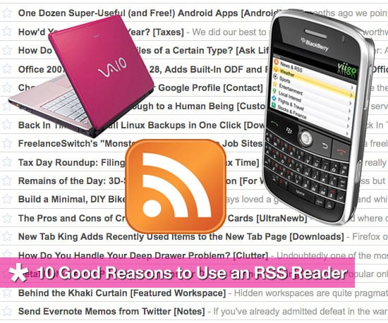 10 Good Reasons to Use an RSS Reader