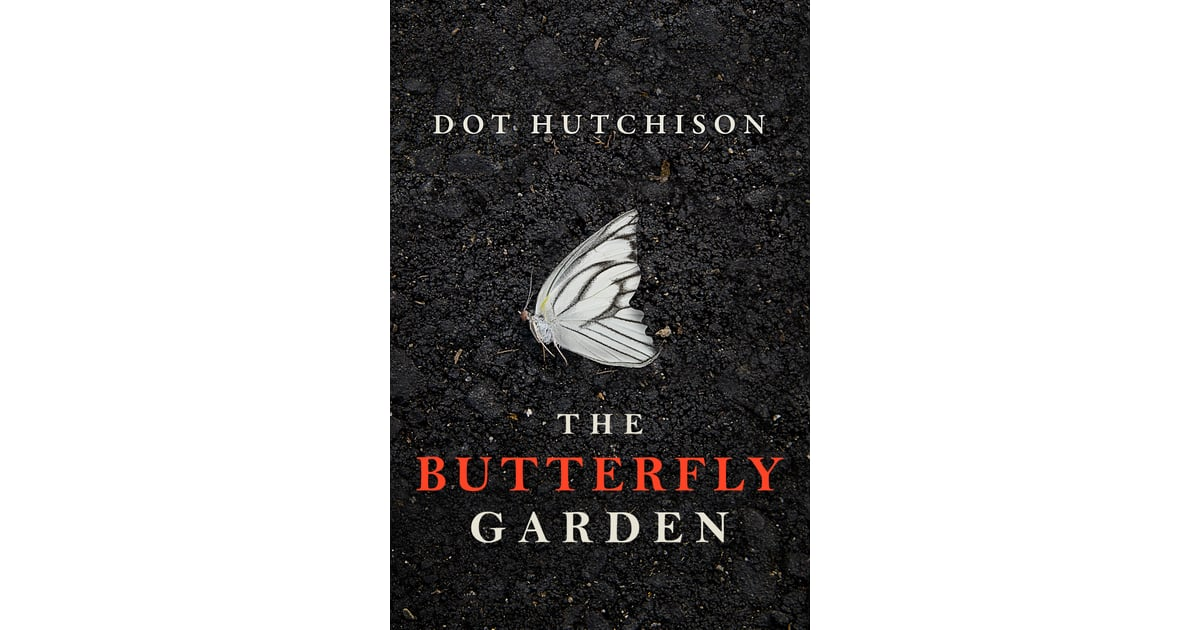 The butterfly garden by dot hutchison books like gone - The butterfly garden dot hutchison ...