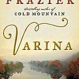 Varina by Charles Frazier, Out April 3