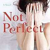 Not Perfect by Elizabeth LaBan, Out Feb. 1