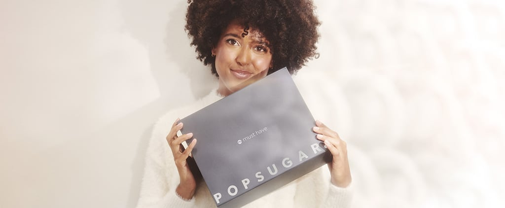 Winter 2019 Quarterly POPSUGAR Must Have Box Revealed