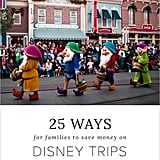25 Shockingly Easy Ways For Families to Save Money on Disney Trips