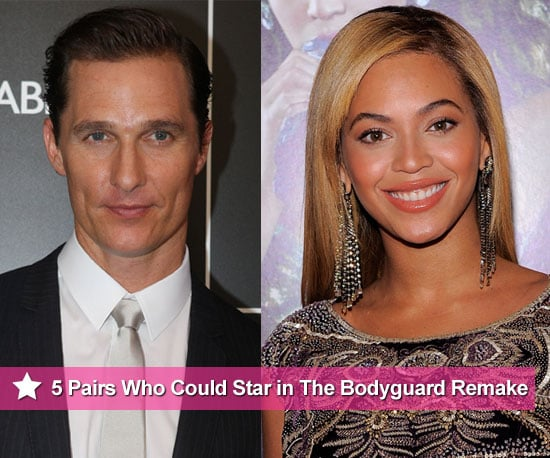 The Bodyguard Remake Casting Options Including Beyonce, Matthew McConaughey, Rihanna, Ryan Phillippe