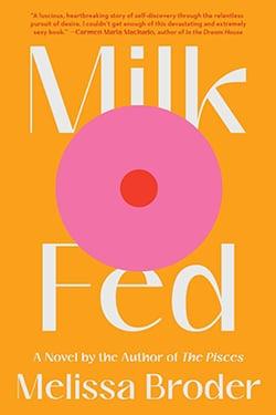 Milk Fed Melissa Broder
