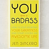 You Are . . . by Jen Sincero