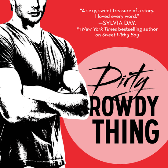 Dirty Rowdy Thing by Christina Lauren Book Excerpts