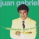 "2001: ""Abrázame Muy Fuerte"" by Juan Gabriel"