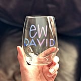 "Schitt's Creek ""Ew David"" Wine Glass"