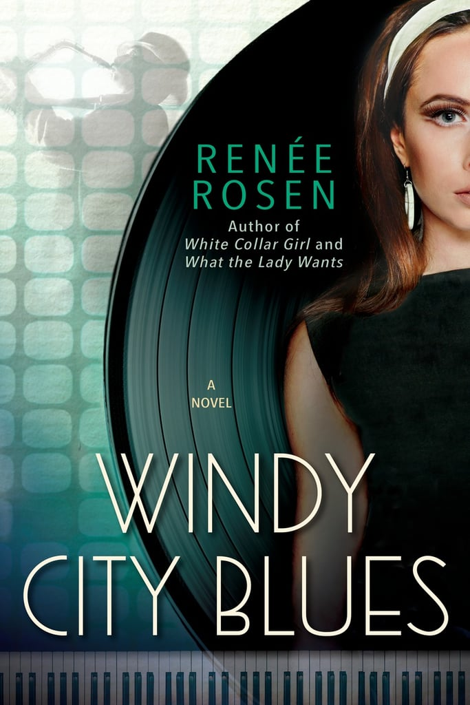 Windy City Blues by Renee Rosen