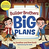 Builder Brothers: Big Plans by Jonathan and Drew Scott