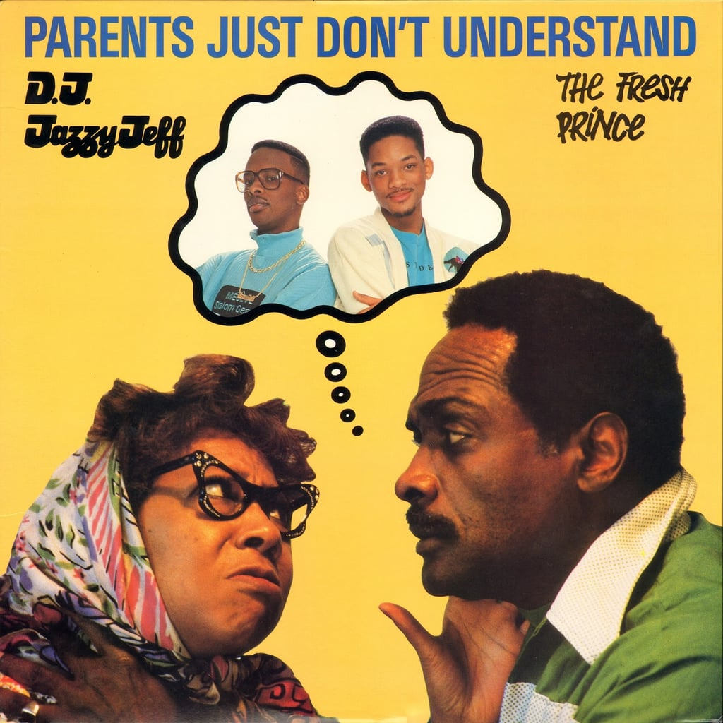 """""""Parents Just Don't Understand"""" by DJ Jazzy Jeff and The Fresh Prince"""