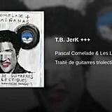 """T.B. JerK +++"" by Pascal Comelade & Les Limiñanas"