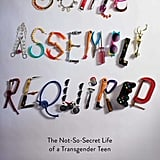 Some Assembly Required by Arin Andrews