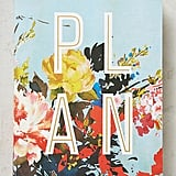 Gift her the Helen Dealtry Floral Planner ($30) if she still likes to keep track of things by hand.