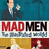 Mad Men: The Illustrated World ($3)