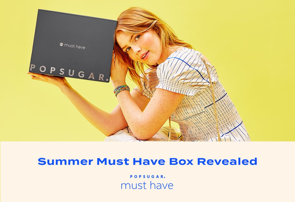 Summer 2020 Quarterly POPSUGAR Must Have Box Revealed