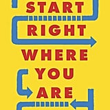 Start Right Where You Are by Sam Bennett