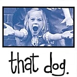 That Dog, That Dog (1994)