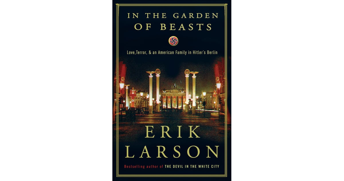 In The Garden Of Beasts By Erik Larson Books Made Into