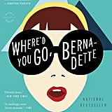Where's You Go, Bernadette by Maria Semple