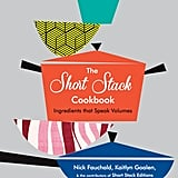 The Short Stack Cookbook by Nick Fauchald and Kaitlyn Goalen (£20)