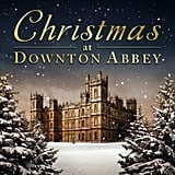 Christmas at Downton Abbey Music ($11)