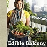 Indira Naidoo The Edible Balcony ($39.99)