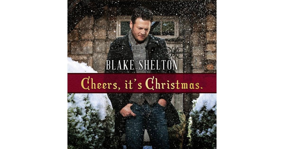 Cheers, It's Christmas, Blake Shelton | Christmas Albums 2017 ...