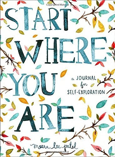 """""""Start Where You Are: A Journal for Self-Exploration"""""""
