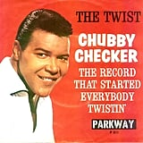 """The Twist"" by Chubby Checker"