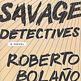 The Savage Detectives by Robert Bolaño