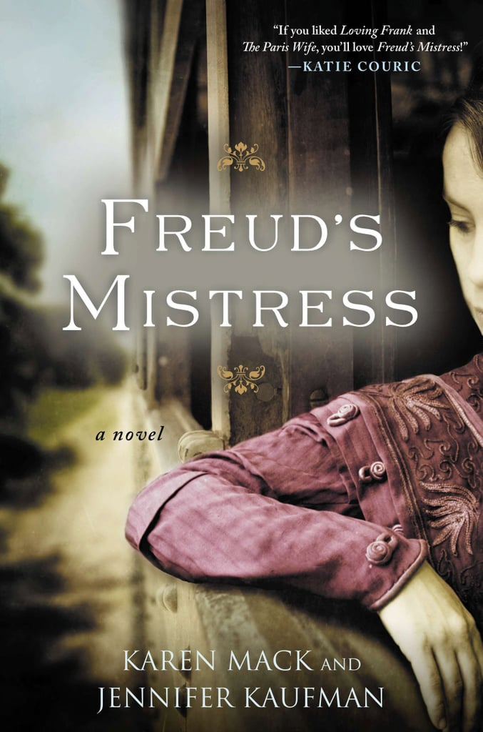 Freud's Mistress  Karen Mack and Jennifer Kaufman's seductive, page-turning historical novel, Freud's Mistress, is inspired by the real-life affair between Sigmund Freud and his sister-in-law. It's a stirring tale of passion, betrayal, and the choice between family and love. Out July 9