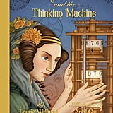 Ada Byron Lovelace and the Thinking Machine (5+)