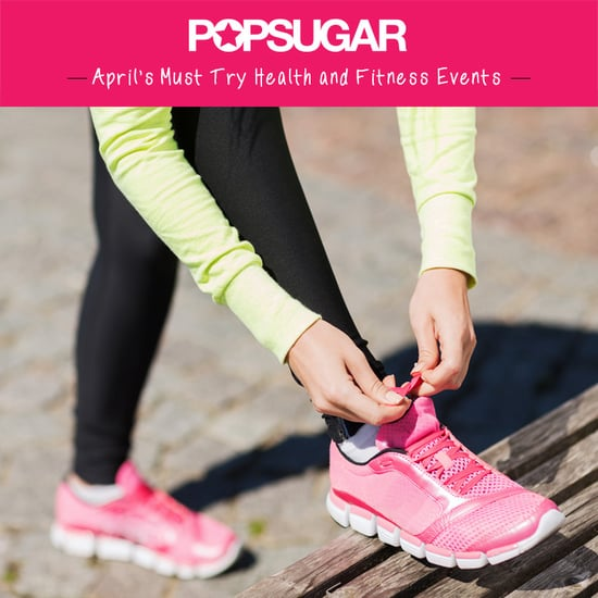 April's Must Try Health and Fitness Events