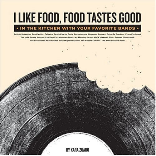 I Like Food: Munchies from Musicians
