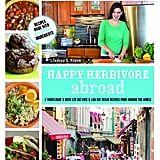 Happy Herbivore Abroad Cookbook