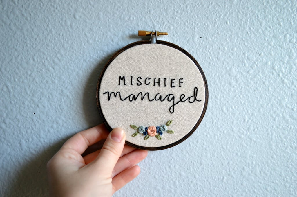 Mischief Managed Embroidery Hoop ($25)