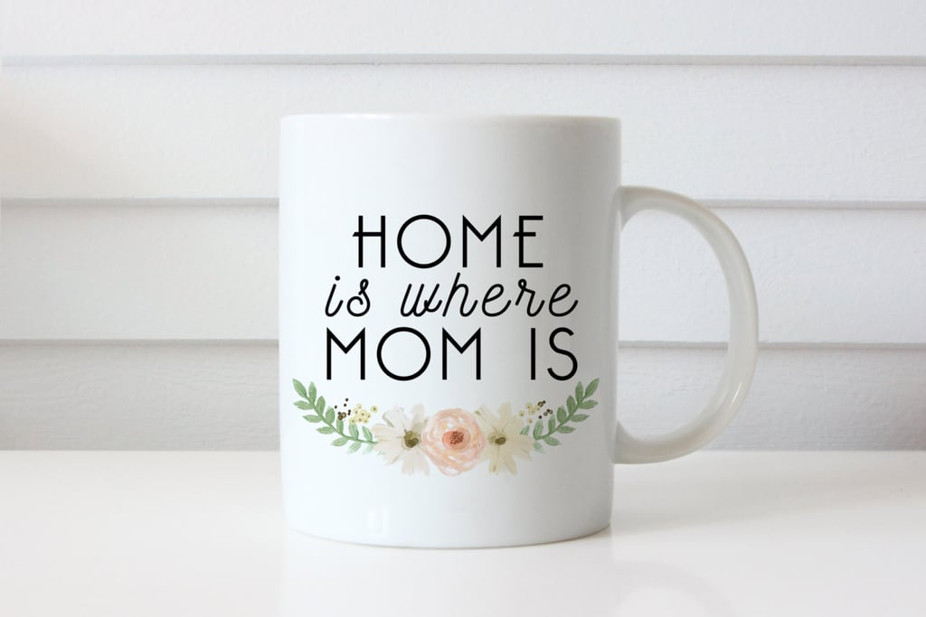 Home Is Where the Mom Is Mug | Gifts For Moms Who Love Coffee ...