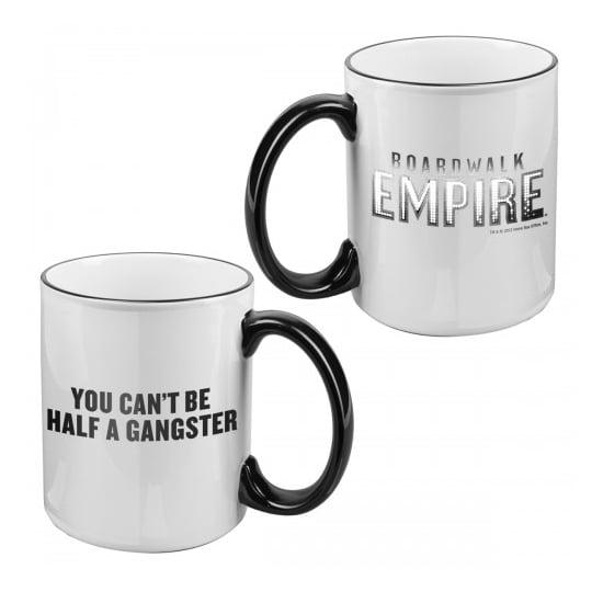 Boardwalk Empire You Can't Be Half a Gangster Mug ($12)