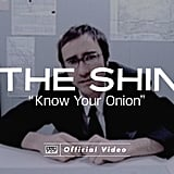 """""""Know Your Onion"""" by The Shins"""